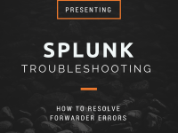 Splunk Troubleshooting – Forwarder