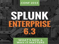 Splunk Enterprise 6.3 – What's New and Why It Matters